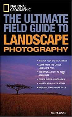 The Ultimate Field Guide to Landscape Photography 9781426200540