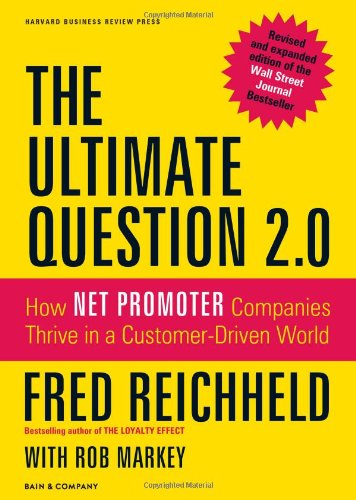The Ultimate Question 2.0: How Net Promoter Companies Thrive in a Customer-Driven World 9781422173350