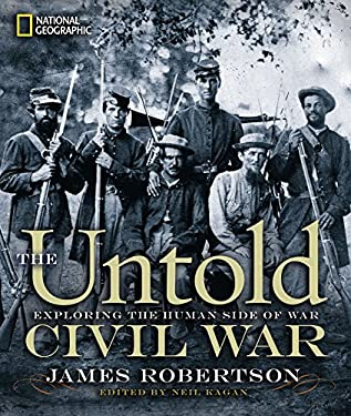 The Untold Civil War: Exploring the Human Side of War 9781426208126