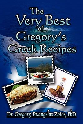 The Very Best of Gregory's Greek Recipes 9781424199105