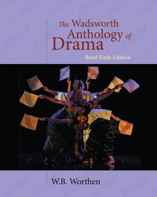 The Wadsworth Anthology of Drama 9781428288157