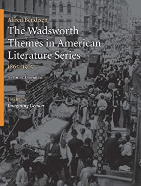 The Wadsworth Themes in American Literature Series, 1865-1915: Theme 9: Imagining Gender 9781428262447