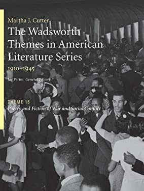 The Wadsworth Themes in American Literature Series, 1910-1945: Theme 16: Poetry and Fiction of War and Social Conflict 9781428262607