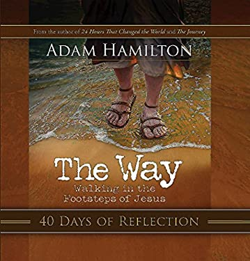 The Way: 40 Days of Reflection: Walking in the Footsteps of Jesus 9781426752520