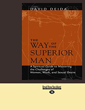 The Way of the Superior Man: A Spiritual Guide to Mastering the Challenges of Women, Work, and Sexual Desire (Easyread Large Edition)
