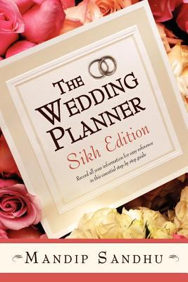 The Wedding Planner Sikh Edition: Record All Your Information for Easy Reference in This Essential Guide Suitable for All 9781425999384