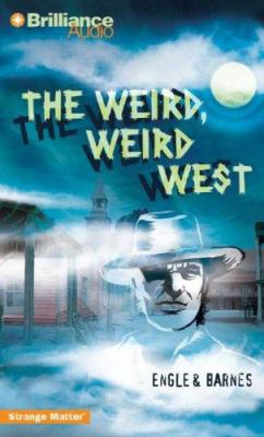 The Weird, Weird West 9781423308300