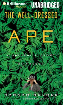 The Well-Dressed Ape: A Natural History of Myself 9781423376187