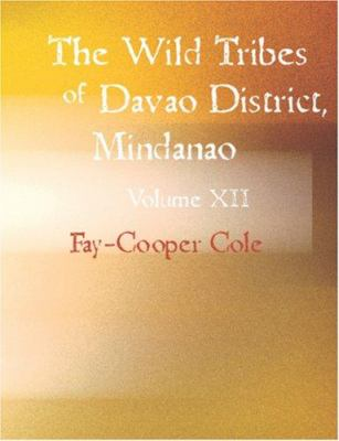 The Wild Tribes of Davao District Mindanao 9781426454486
