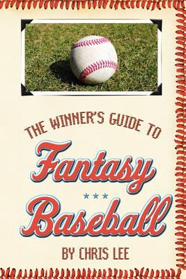 The Winner's Guide to Fantasy Baseball 9781420819694