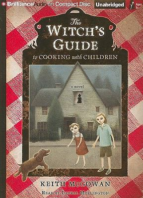 The Witch's Guide to Cooking with Children 9781423384861
