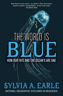 The World Is Blue: How Our Fate and the Ocean's Are One 9781426205415