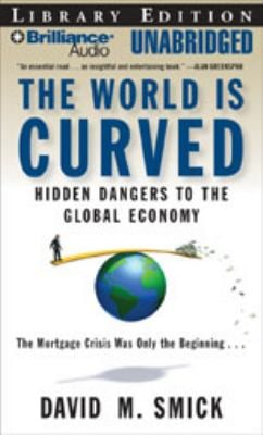 The World Is Curved: Hidden Dangers to the Global Economy 9781423377115