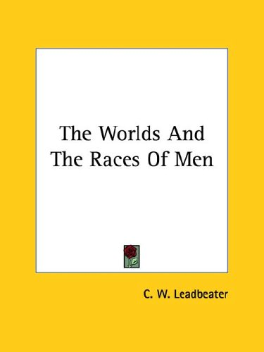 The Worlds and the Races of Men 9781425365837