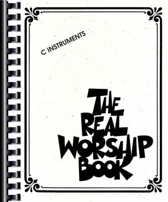 The Real Worship Book, C Instruments 9781423434696
