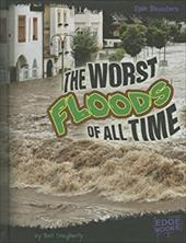 The Worst Floods of All Time 17623722