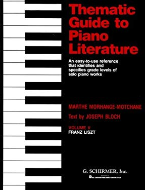 Thematic Guide to Piano Literature: An Easy-to-Use Reference that Identifies and Specifies Grade Levels of Solo Piano Works