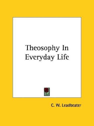 Theosophy in Everyday Life 9781425456245