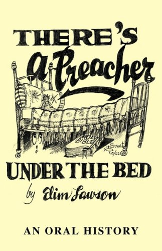 There's a Preacher Under the Bed: An Oral History