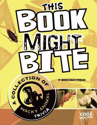 This Book Might Bite: A Collection of Wacky Animal Trivia 9781429676557