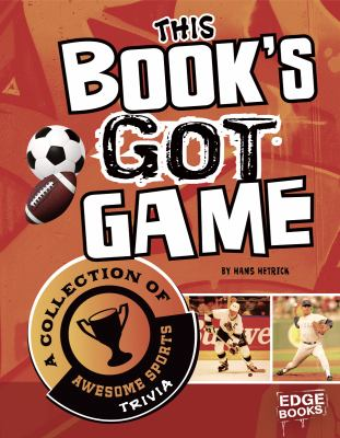 This Book's Got Game: A Collection of Awesome Sports Trivia 9781429676564