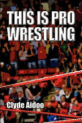 This Is Pro Wrestling 9781424192571
