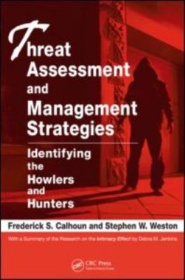 Threat Assessment and Management Strategies: Identifying the Howlers and Hunters 9781420087314