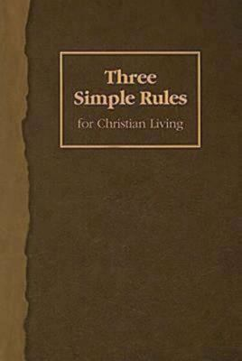 Three Simple Rules for Christian Living 9781426700255