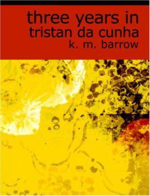 Three Years in Tristan Da Cunha 9781426429637