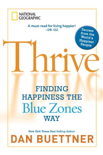 Thrive: Finding Happiness the Blue Zones Way 9781426205156