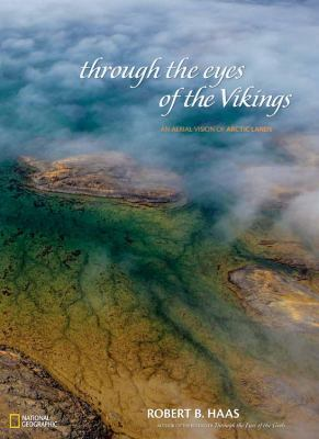 Through the Eyes of the Vikings: An Aerial Vision of Arctic Lands 9781426206382