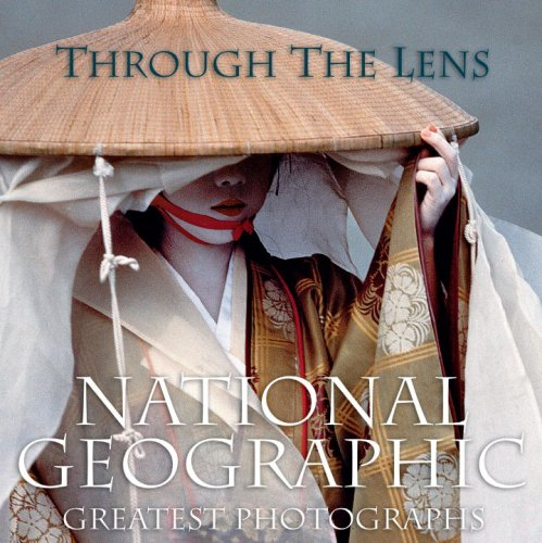 Through the Lens: National Geographic Greatest Photographs 9781426205262