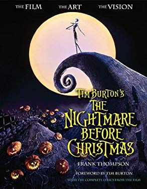 Tim Burton's the Nightmare Before Christmas: The Film, the Art, the Vision 9781423125419