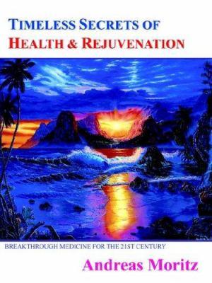 Timeless Secrets of Health and Rejuvenation 9781420851298