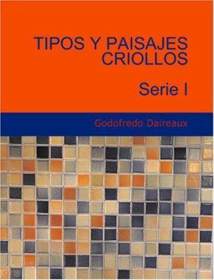 Tipos y Paisajes Criollos Serie I 9781426479816