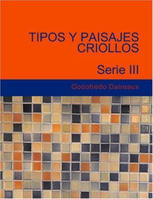 Tipos y Paisajes Criollos Serie III 9781426479830