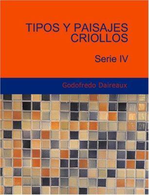 Tipos y Paisajes Criollos Serie IV 9781426479847