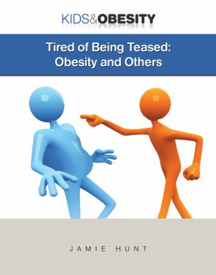 Tired of Being Teased: Obesity and Others 9781422217115