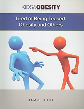 Tired of Being Teased: Obesity and Others 9781422218990