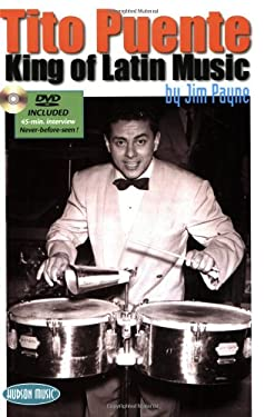 Tito Puente: King of Latin Music [With DVD] 9781423413356