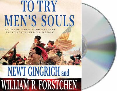 To Try Men's Souls: A Novel of George Washington and the Fight for American Freedom 9781427207753