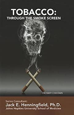 Tobacco: Through the Smoke Screen 9781422224427