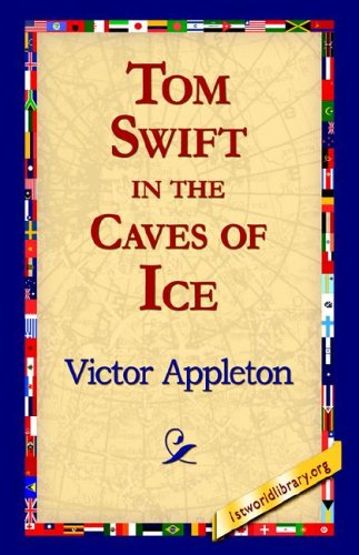 Tom Swift in the Caves of Ice 9781421815091