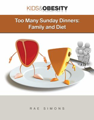 Too Many Sunday Dinners: Family and Diet 9781422219010