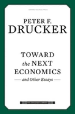 Toward the Next Economics: And Other Essays 9781422131558