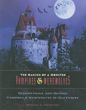 Transylvania and Beyond: Vampires & Werewolves in Old Europe 9781422219621