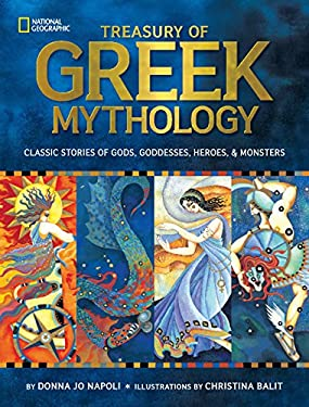 Treasury of Greek Mythology: Classic Stories of Gods, Goddesses, Heroes & Monsters 9781426308444
