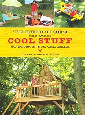Treehouses and Other Cool Stuff: 50 Projects You Can Build 9781423603955