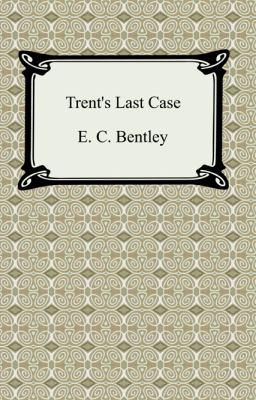 Trent's Last Case 9781420930481