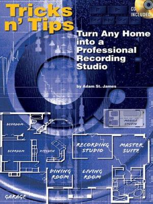 Tricks N' Tips: Turn Any Home Into a Professional Studio 9781423407362